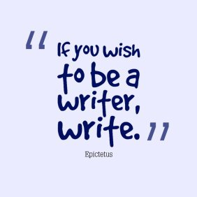 if-you-wish-to-be-a-writer-write.jpg